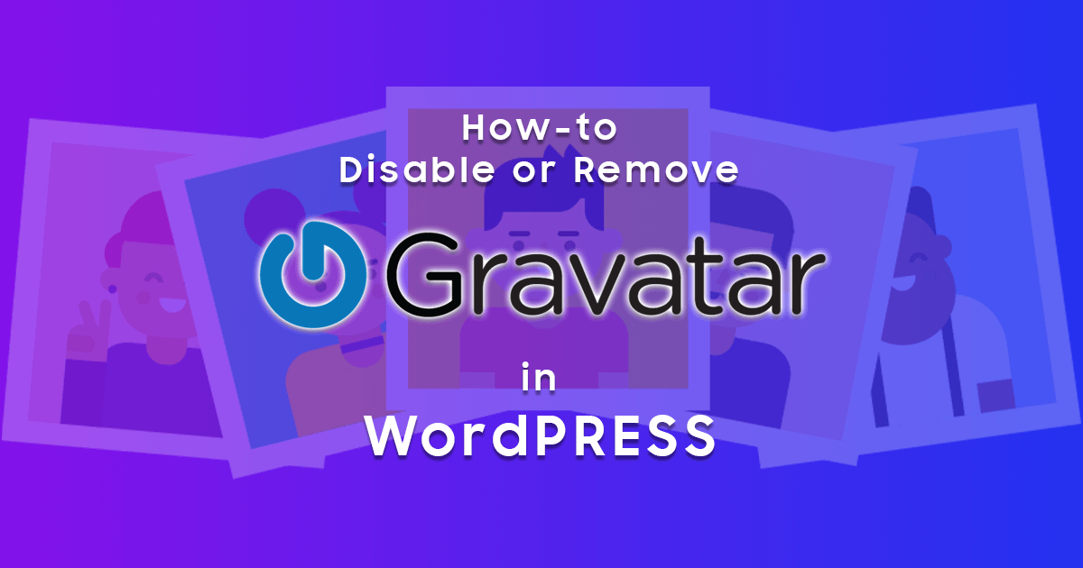 How to Remove Gravatar from WordPress Website